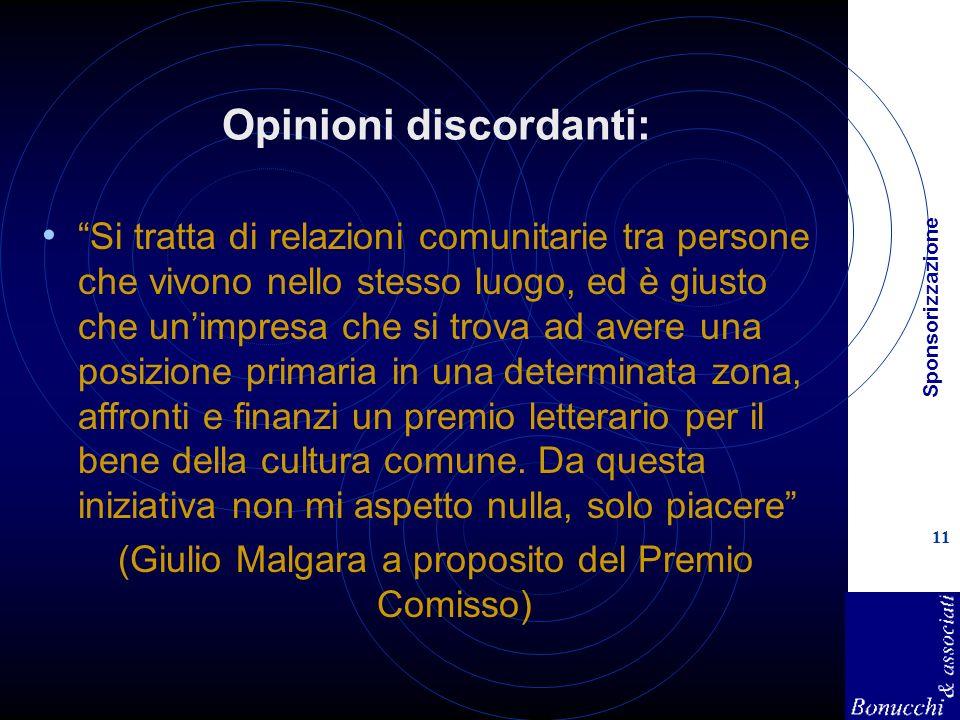 Sponsorizzazione 11 Opinioni discordanti: Si tratta di relazioni comunitarie tra persone che vivono nello stesso luogo, ed è giusto che unimpresa che