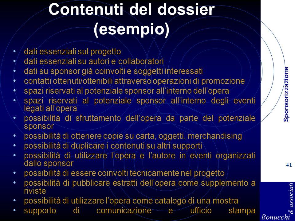 Sponsorizzazione 41 Contenuti del dossier (esempio) dati essenziali sul progetto dati essenziali su autori e collaboratori dati su sponsor già coinvol