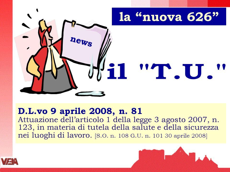 D.L.vo 9 aprile 2008, n. 81 Attuazione dellarticolo 1 della legge 3 agosto 2007, n. 123, in materia di tutela della salute e della sicurezza nei luogh