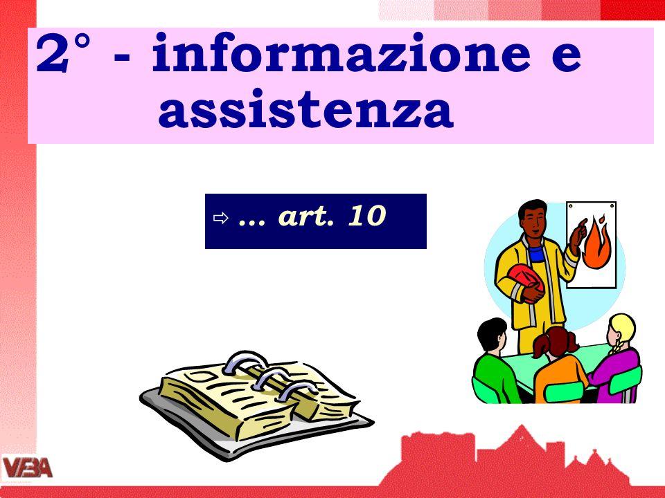 2° - informazione e assistenza … art. 10