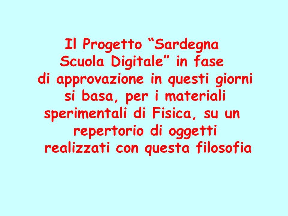 Il Progetto Sardegna Scuola Digitale in fase di approvazione in questi giorni si basa, per i materiali sperimentali di Fisica, su un repertorio di ogg