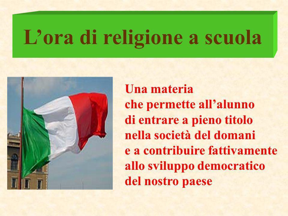 Lora di religione a scuola Una materia che permette allalunno di entrare a pieno titolo nella società del domani e a contribuire fattivamente allo svi