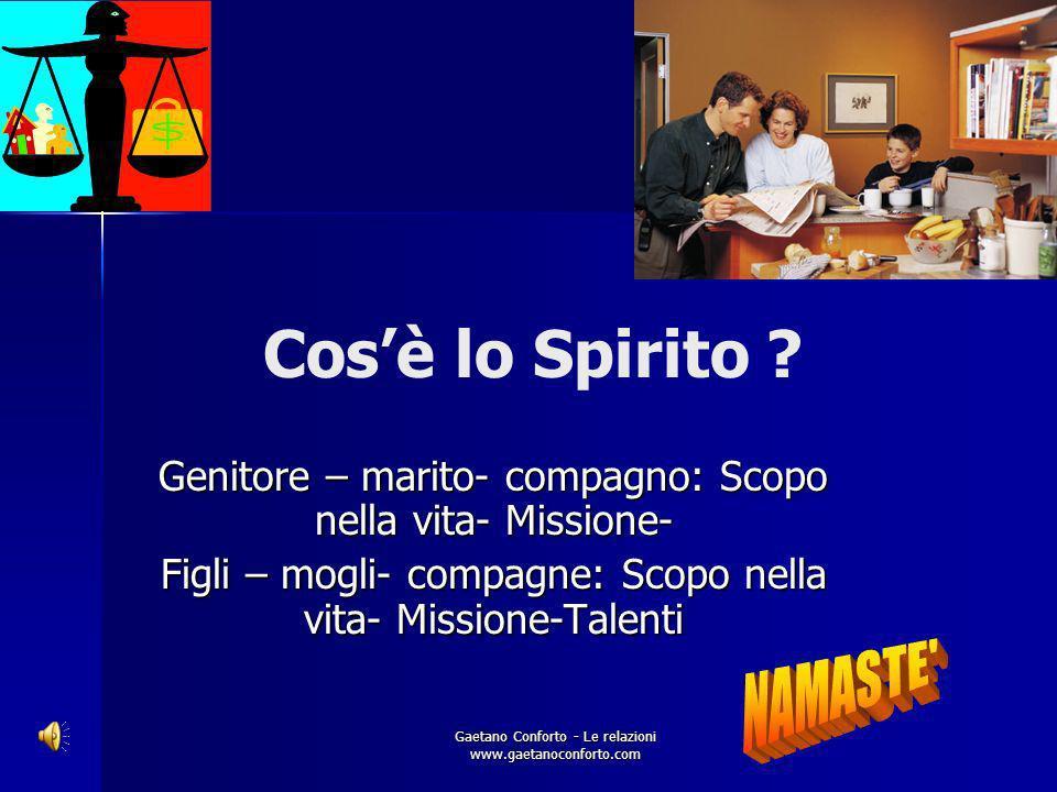 Gaetano Conforto - Le relazioni www.gaetanoconforto.com CREARE CONNESSIONI COSMICHE 1.Non esistono connessioni cattive: anche le peggiori hanno un lat