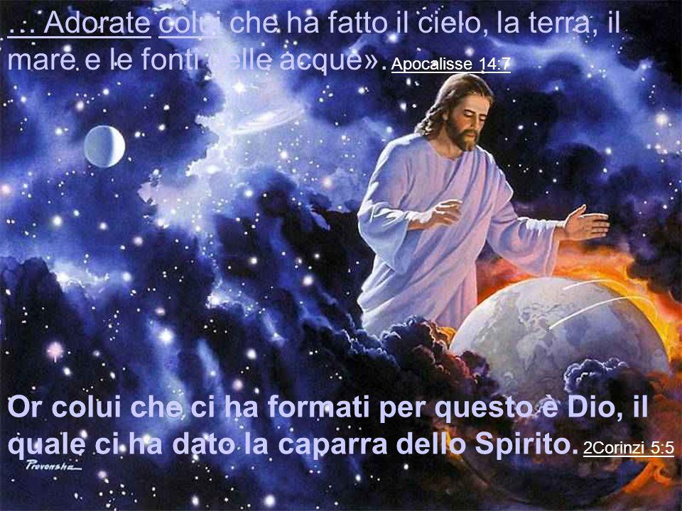 Or colui che ci ha formati per questo è Dio, il quale ci ha dato la caparra dello Spirito.