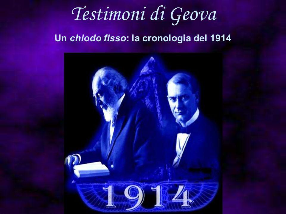 Testimoni di Geova Un chiodo fisso: la cronologia del 1914