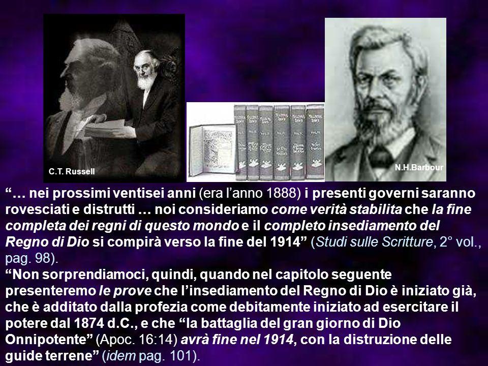 … nei prossimi ventisei anni (era lanno 1888) i presenti governi saranno rovesciati e distrutti … noi consideriamo come verità stabilita che la fine c