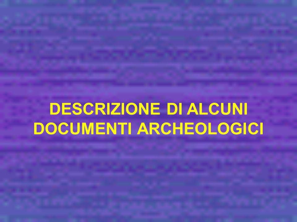 DESCRIZIONE DI ALCUNI DOCUMENTI ARCHEOLOGICI