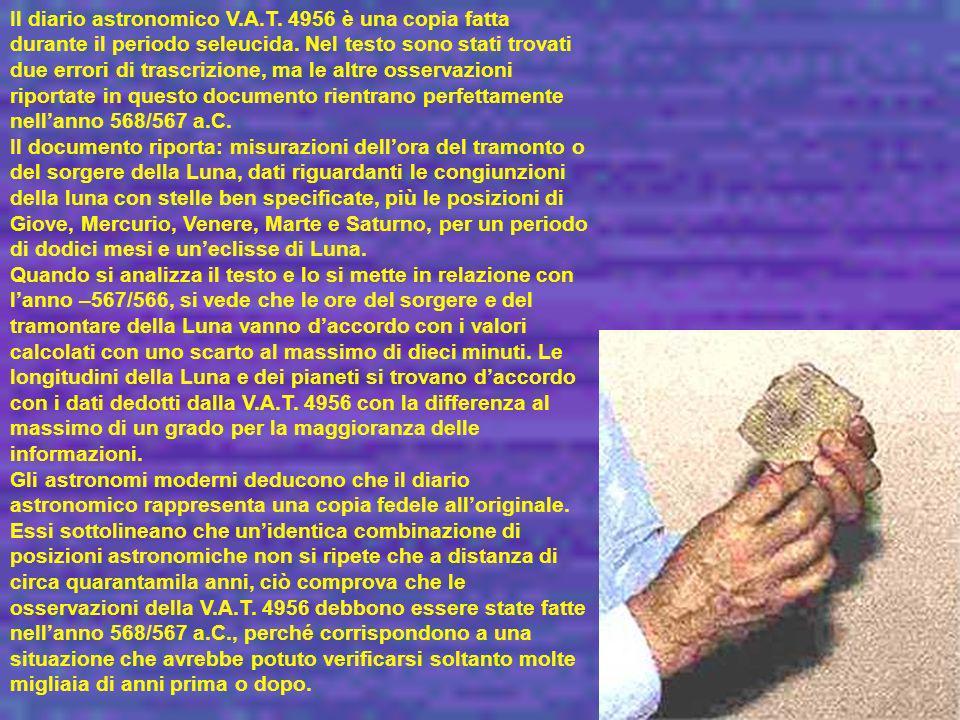 Il diario astronomico V.A.T. 4956 è una copia fatta durante il periodo seleucida. Nel testo sono stati trovati due errori di trascrizione, ma le altre