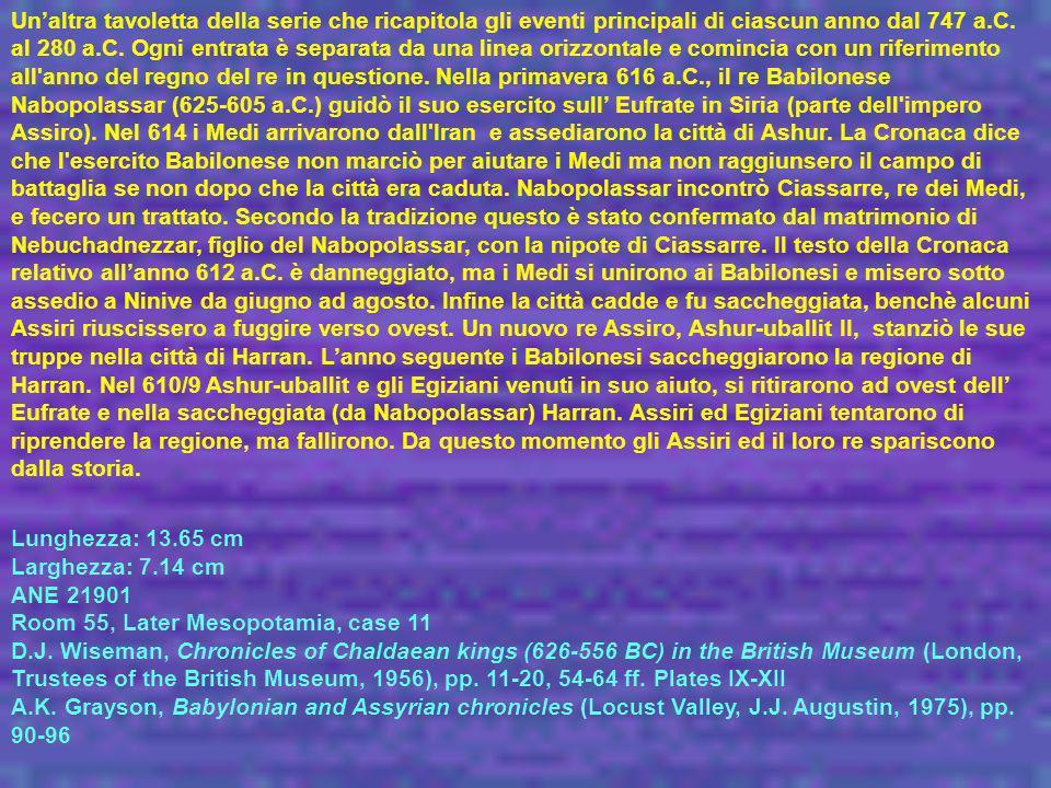 Unaltra tavoletta della serie che ricapitola gli eventi principali di ciascun anno dal 747 a.C. al 280 a.C. Ogni entrata è separata da una linea orizz