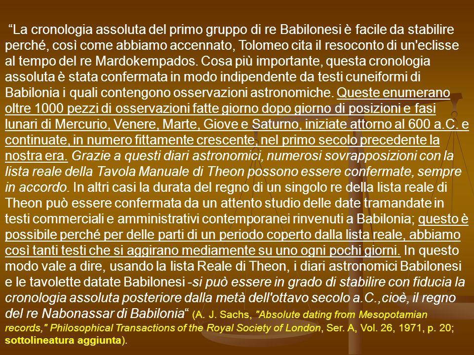 La cronologia assoluta del primo gruppo di re Babilonesi è facile da stabilire perché, così come abbiamo accennato, Tolomeo cita il resoconto di un'ec