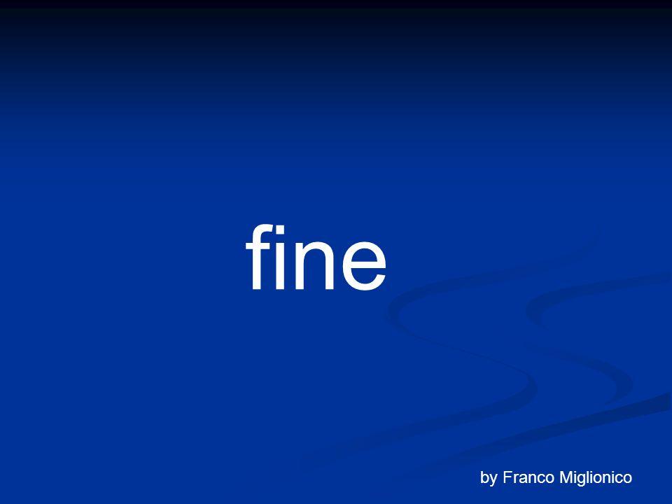 fine by Franco Miglionico
