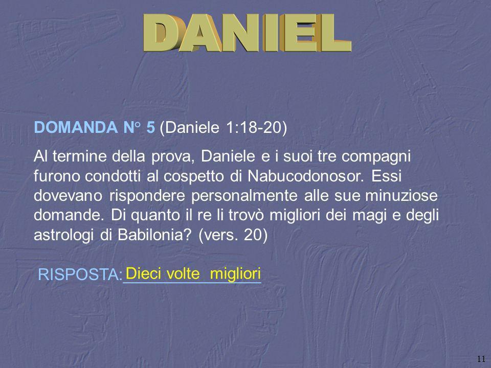 11 Al termine della prova, Daniele e i suoi tre compagni furono condotti al cospetto di Nabucodonosor. Essi dovevano rispondere personalmente alle sue