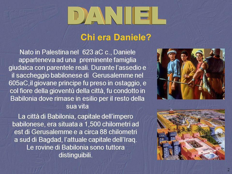 2 Chi era Daniele? Nato in Palestina nel 623 aC c., Daniele apparteneva ad una preminente famiglia giudaica con parentele reali. Durante lassedio e il