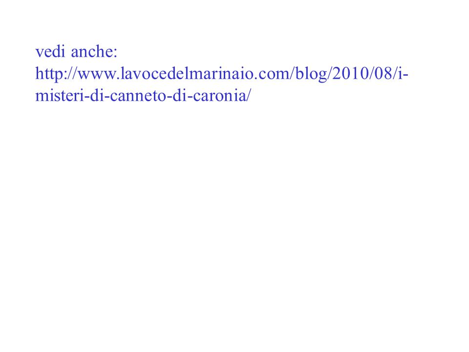 vedi anche: http://www.lavocedelmarinaio.com/blog/2010/08/i- misteri-di-canneto-di-caronia/
