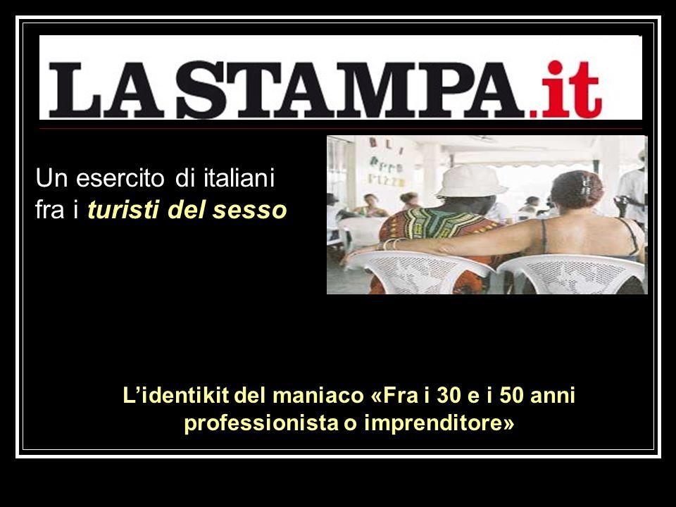 Un esercito di italiani fra i turisti del sesso Lidentikit del maniaco «Fra i 30 e i 50 anni professionista o imprenditore»
