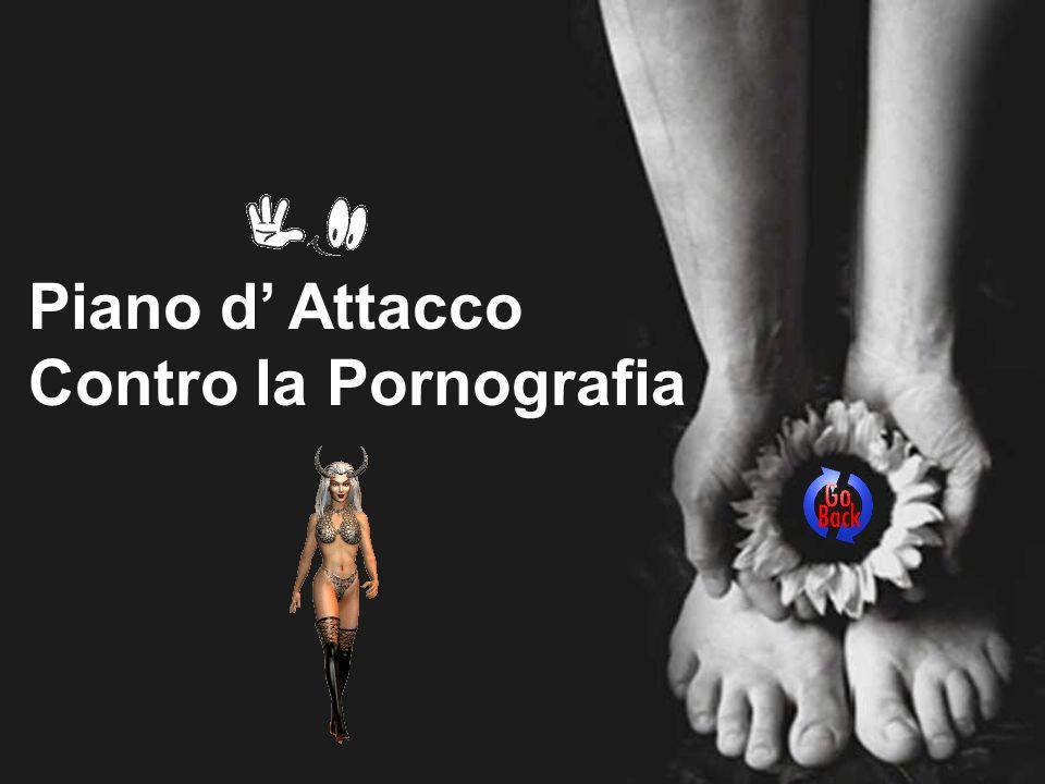 Piano d Attacco Contro la Pornografia