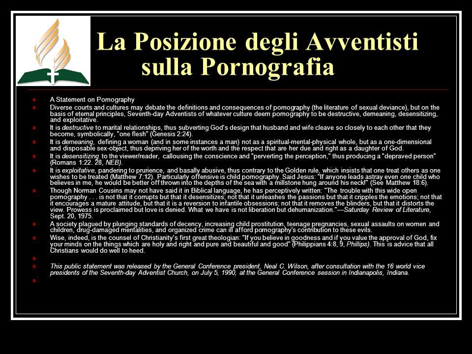 La Posizione degli Avventisti sulla Pornografia A Statement on Pornography Diverse courts and cultures may debate the definitions and consequences of