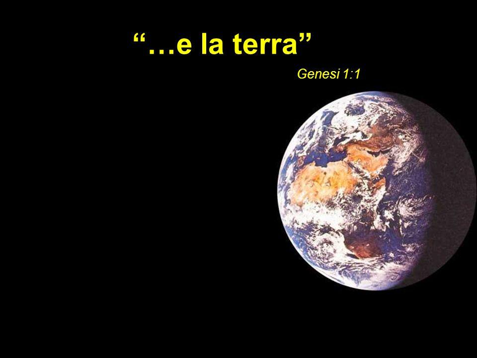 …e la terra Genesi 1:1