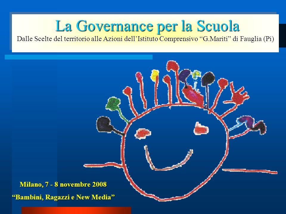 La Governance per la Scuola La Governance per la Scuola Dalle Scelte del territorio alle Azioni dellIstituto Comprensivo G.Mariti di Fauglia (Pi) La G