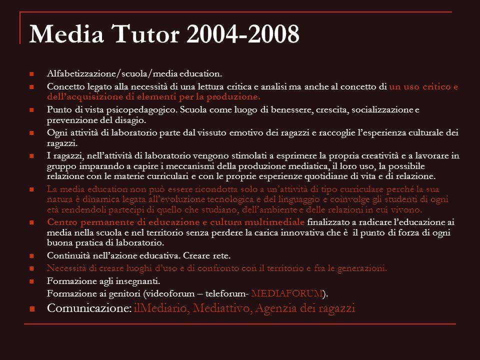 Media Tutor 2004-2008 Alfabetizzazione/scuola/media education. Concetto legato alla necessità di una lettura critica e analisi ma anche al concetto di