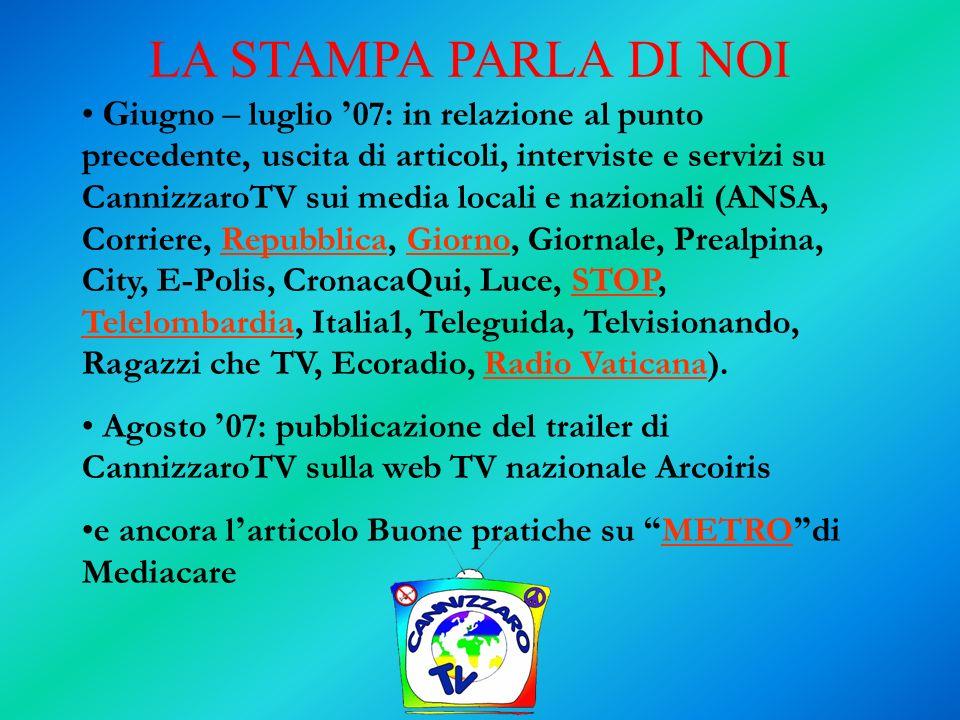 G iugno – luglio 07: in relazione al punto precedente, uscita di articoli, interviste e servizi su CannizzaroTV sui media locali e nazionali (ANSA, Co