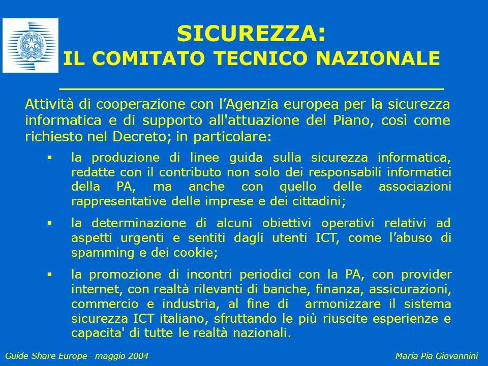 Guide Share Europe– maggio 2004Maria Pia Giovannini SICUREZZA : IL COMITATO TECNICO NAZIONALE Attività di cooperazione con lAgenzia europea per la sic