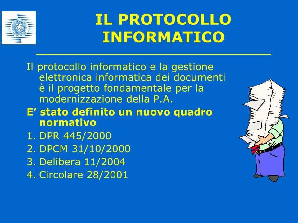 Il protocollo informatico e la gestione elettronica informatica dei documenti è il progetto fondamentale per la modernizzazione della P.A. E stato def