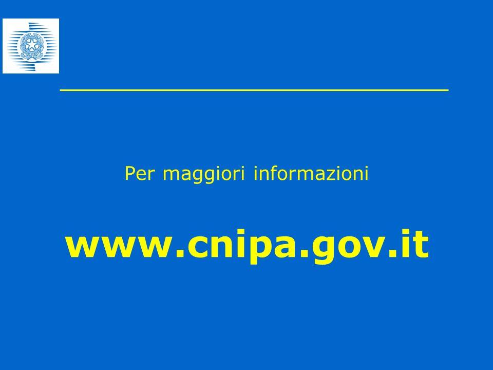 Per maggiori informazioni www.cnipa.gov.it