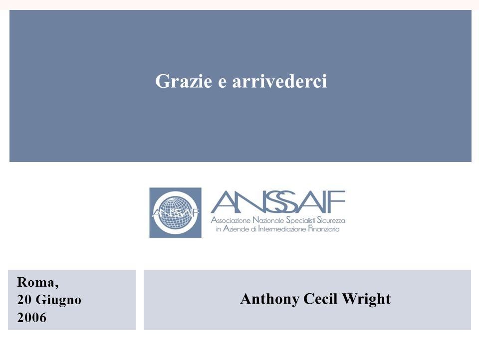 Anthony Cecil Wright Roma, 20 Giugno 2006 Grazie e arrivederci
