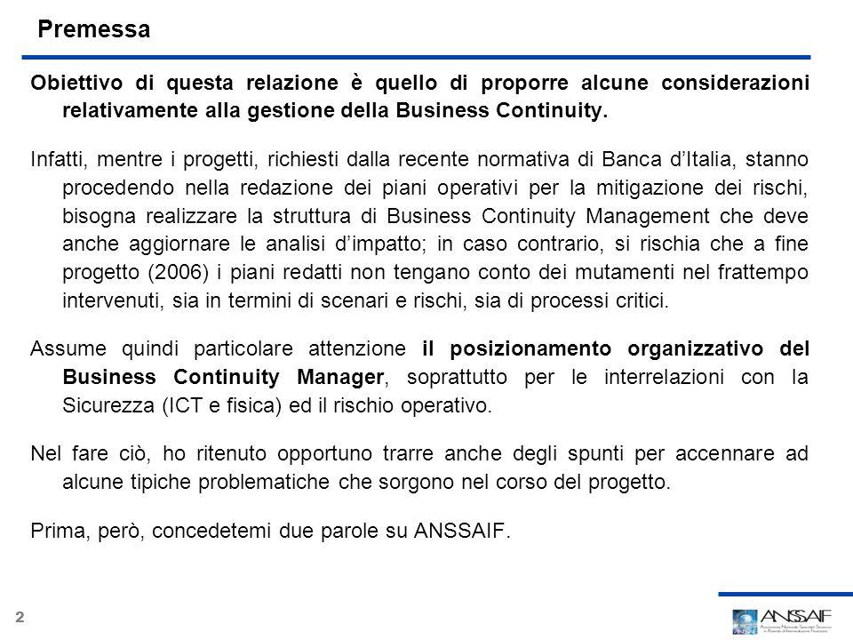 2 Premessa Obiettivo di questa relazione è quello di proporre alcune considerazioni relativamente alla gestione della Business Continuity. Infatti, me