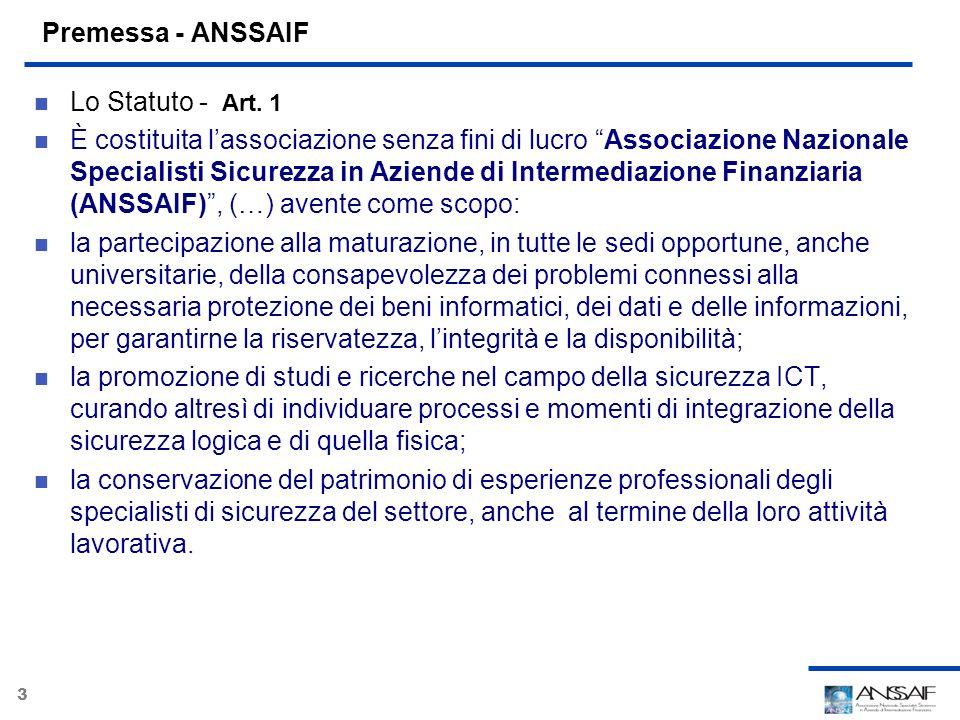 3 Premessa - ANSSAIF Lo Statuto - Art. 1 È costituita lassociazione senza fini di lucro Associazione Nazionale Specialisti Sicurezza in Aziende di Int