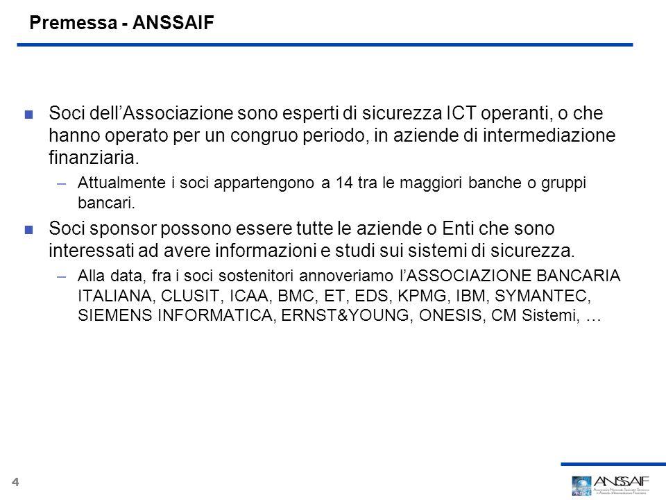 4 Premessa - ANSSAIF Soci dellAssociazione sono esperti di sicurezza ICT operanti, o che hanno operato per un congruo periodo, in aziende di intermedi