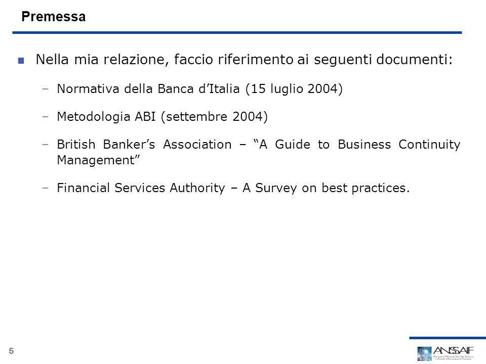 5 Premessa Nella mia relazione, faccio riferimento ai seguenti documenti: –Normativa della Banca dItalia (15 luglio 2004) –Metodologia ABI (settembre