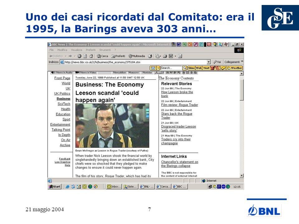 21 maggio 20047 Uno dei casi ricordati dal Comitato: era il 1995, la Barings aveva 303 anni…