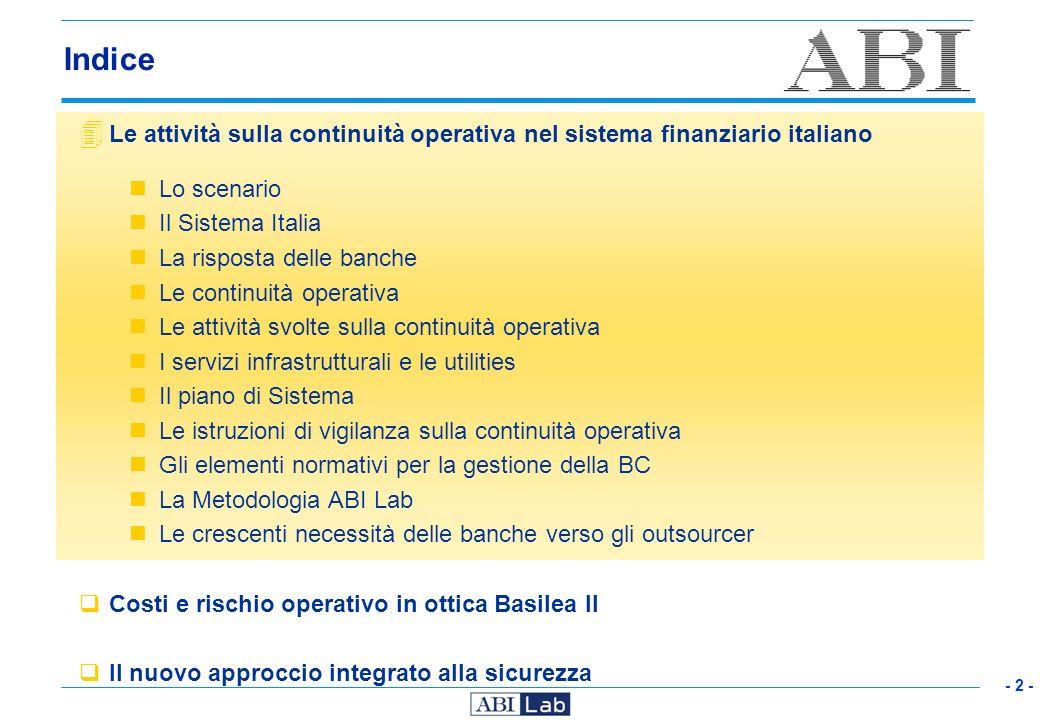 - 2 - Indice 4 Le attività sulla continuità operativa nel sistema finanziario italiano Lo scenario Il Sistema Italia La risposta delle banche Le conti