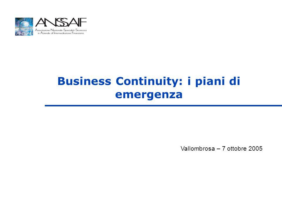 Business Continuity: i piani di emergenza Vallombrosa – 7 ottobre 2005