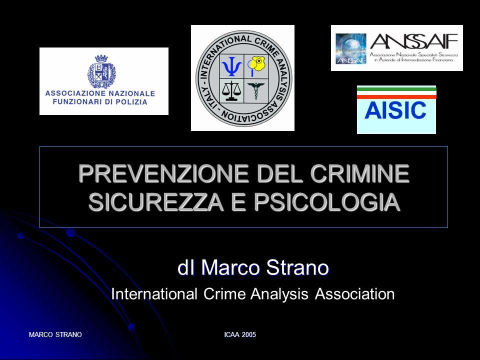 MARCO STRANO ICAA 2005 PREVENZIONE DEL CRIMINE SICUREZZA E PSICOLOGIA dI Marco Strano International Crime Analysis Association AISIC