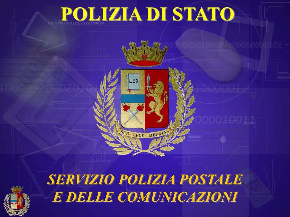 POLIZIA DI STATO SERVIZIO POLIZIA POSTALE E DELLE COMUNICAZIONI SERVIZIO POLIZIA POSTALE E DELLE COMUNICAZIONI