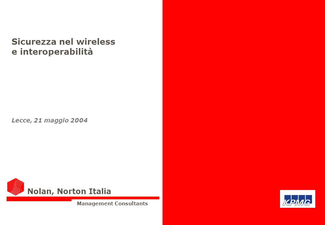 Pag.2 © 2004 Nolan, Norton Italia - KPMG Business Advisory Services S.p.A., an Italian limited liability share capital company, is a member firm of KPMG International, a Swiss cooperative.