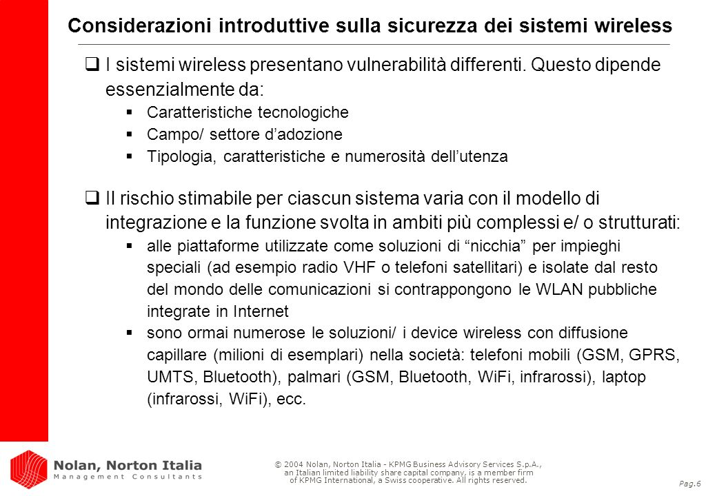 Pag.7 © 2004 Nolan, Norton Italia - KPMG Business Advisory Services S.p.A., an Italian limited liability share capital company, is a member firm of KPMG International, a Swiss cooperative.