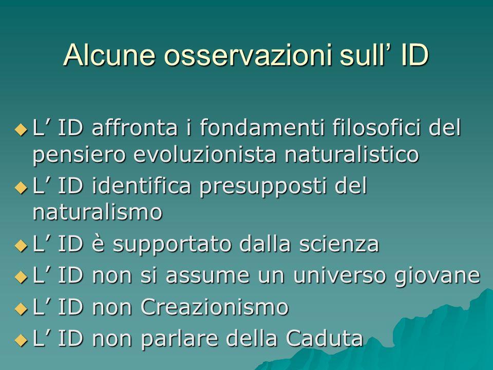 Alcune osservazioni sull ID L ID affronta i fondamenti filosofici del pensiero evoluzionista naturalistico L ID affronta i fondamenti filosofici del p
