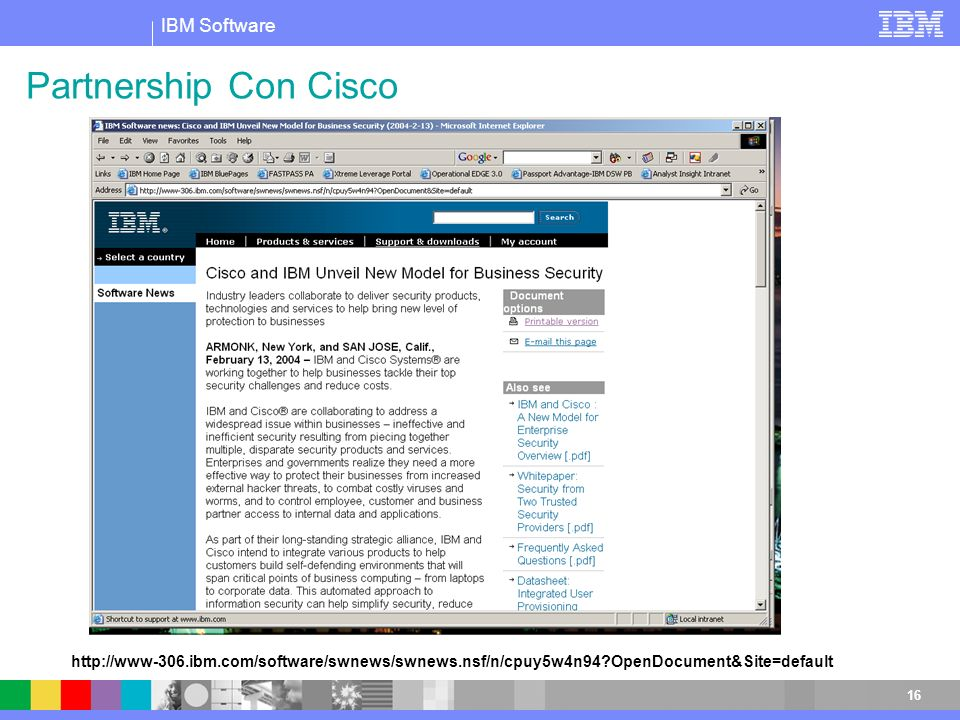 IBM Software 16 Partnership Con Cisco http://www-306.ibm.com/software/swnews/swnews.nsf/n/cpuy5w4n94?OpenDocument&Site=default