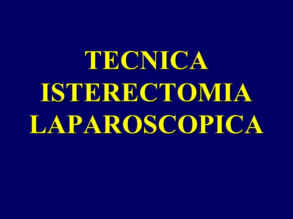 TECNICA ISTERECTOMIA LAPAROSCOPICA