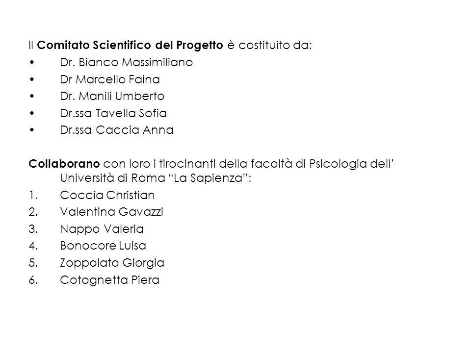 Il Comitato Scientifico del Progetto è costituito da: Dr. Bianco Massimiliano Dr Marcello Faina Dr. Manili Umberto Dr.ssa Tavella Sofia Dr.ssa Caccia