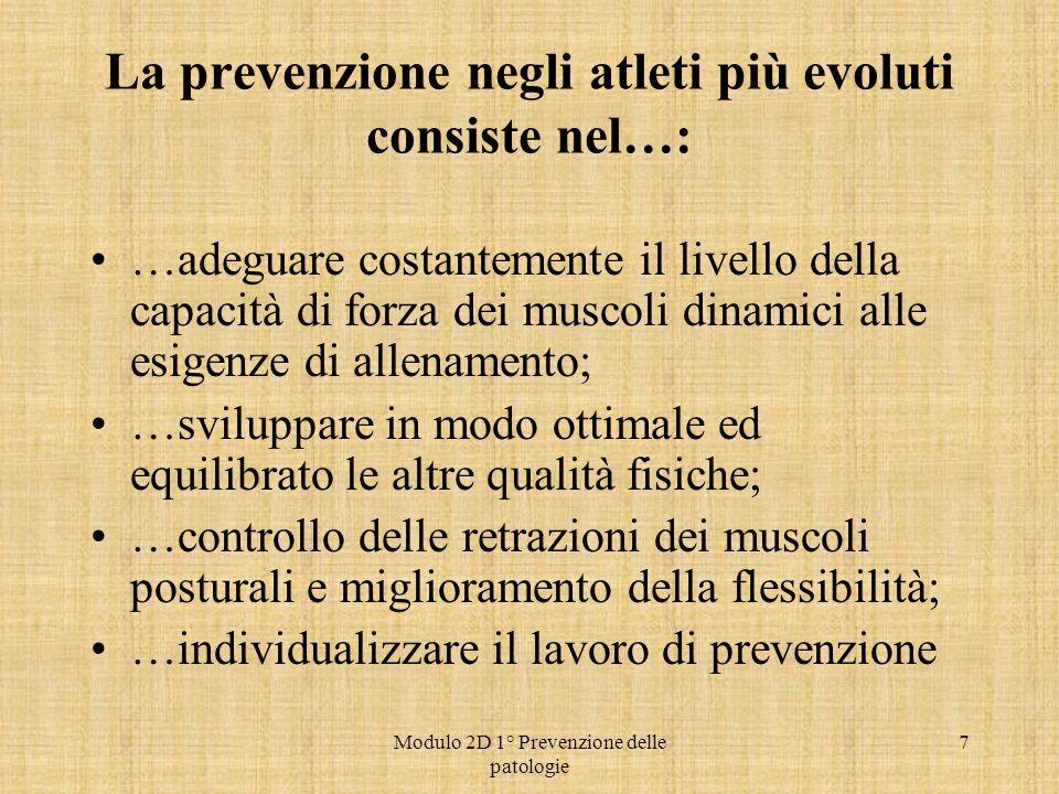 Modulo 2D 1° Prevenzione delle patologie 7 La prevenzione negli atleti più evoluti consiste nel…: …adeguare costantemente il livello della capacità di