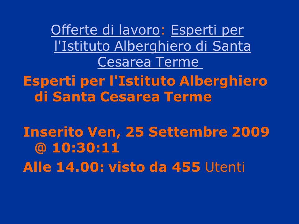 Offerte di lavoroOfferte di lavoro: Esperti per l'Istituto Alberghiero di Santa Cesarea Terme Esperti per l'Istituto Alberghiero di Santa Cesarea Term