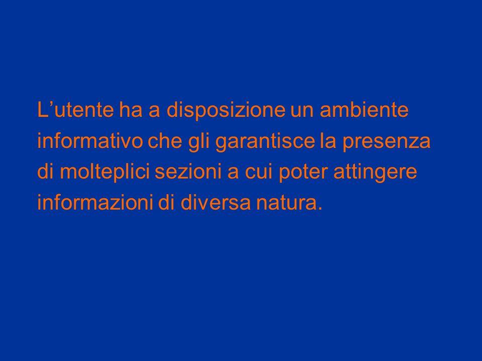 Lutente ha a disposizione un ambiente informativo che gli garantisce la presenza di molteplici sezioni a cui poter attingere informazioni di diversa natura.