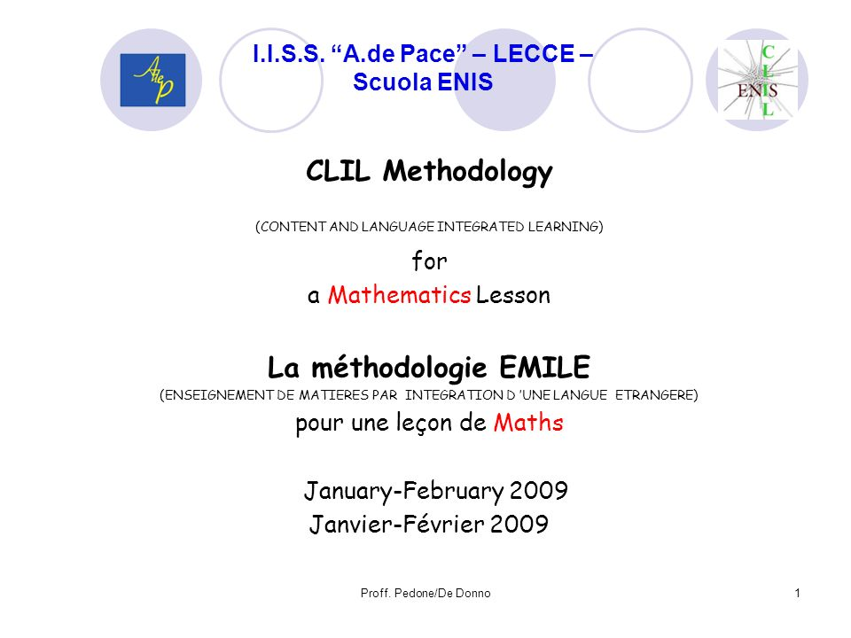 CLIL Methodology (CONTENT AND LANGUAGE INTEGRATED LEARNING) for a Mathematics Lesson La méthodologie EMILE (ENSEIGNEMENT DE MATIERES PAR INTEGRATION D