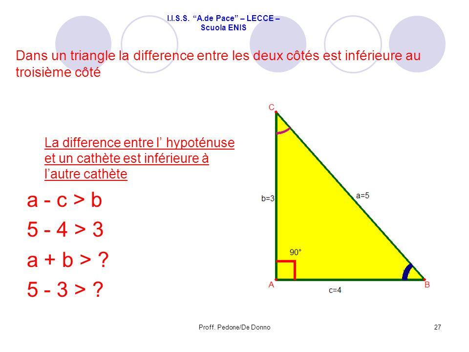 Dans un triangle la difference entre les deux côtés est inférieure au troisième côté La difference entre l hypoténuse et un cathète est inférieure à l