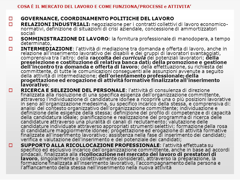 GOVERNANCE, COORDINAMENTO POLITICHE DEL LAVORO RELAZIONI INDUSTRIALI: negoziazione per i contratti collettivi di lavoro economico- normativi, definizi
